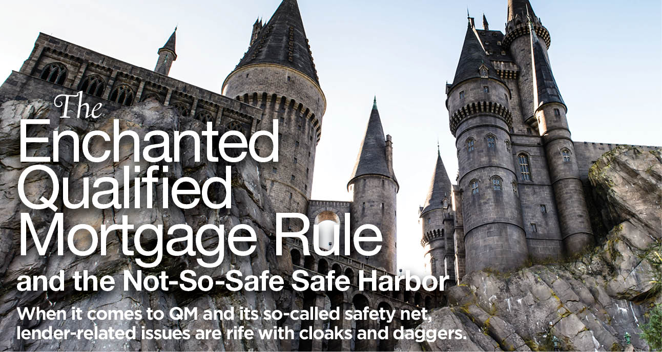 The Enchanted Qualified Mortgage Rule and the Not-So-Safe Safe Harbor