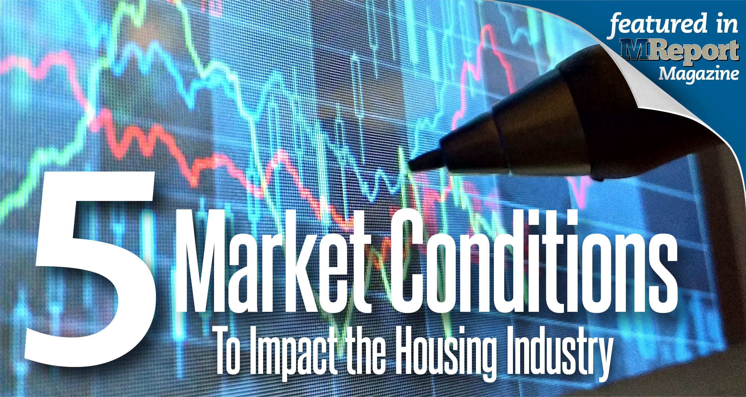 5 Market Conditions to Impact the Housing Industry