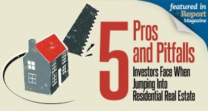 5 Pros and Pitfalls  Investors Face When Jumping Into Residential Real Estate